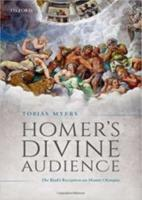 HOMER'S DIVINE AUDIENCE: The Iliad's Reception on Mount Olympus