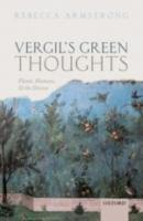 VERGIL'S GREEN THOUGHTS: PLANTS, HUMANS AND THE DIVINE