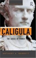 CALIGULA: THE ABUSE OF POWER