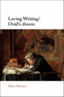 LOVING WRITING/OVID'S AMORES